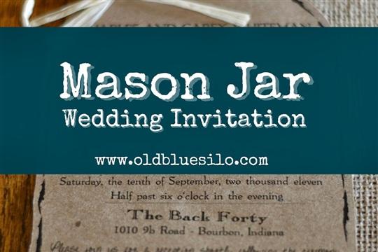 Mason Jar Monday Our Wedding Invitation